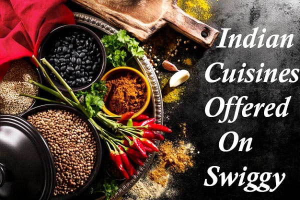 Must-Try Cuisines From Swiggy With The Use Of Swiggy Coupons-